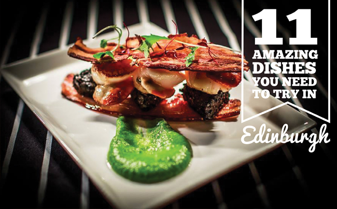 11 Amazing dishes to try in Endinburgh